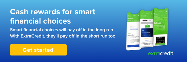 ExtraCredit, Reward Smart Financial Decisions. Learn More